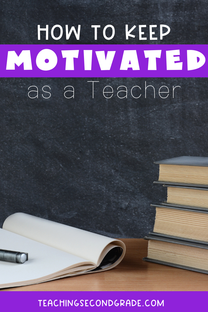 How to keep motivated as a teacher in today's classroom.
