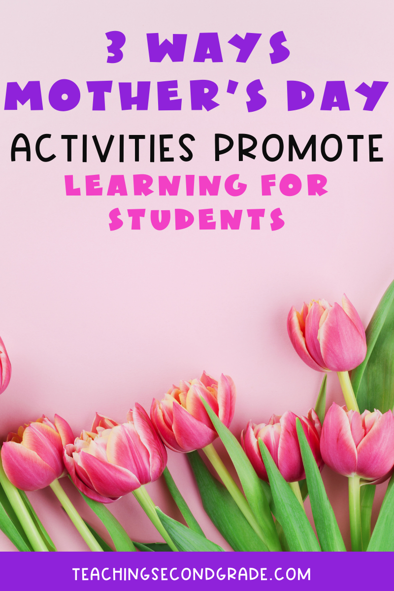 3 ways Mother's Day activities promote learning for students.